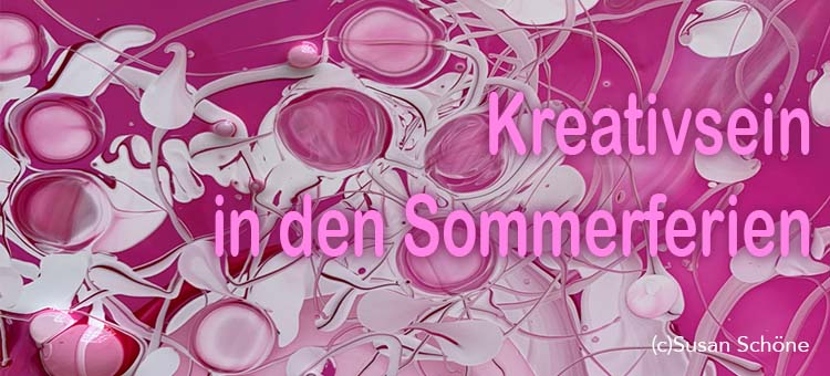 Kreativsein in den Sommerferien